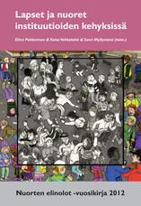 Lapset ja nuoret instituutioiden kehyksissä. Nuorten elinolot -vuosikirja 2012