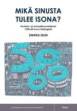 Mikä sinusta tulee isona? Koulutus- ja ammattisuunnitelmat 1950–60-luvun Helsingissä