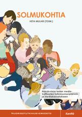 Solmukohtia. Näkökulmia lasten mediakulttuurien tutkimusmenetelmiin ja mediakasvatukseen