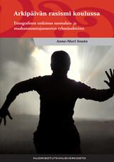 Arkipäivän rasismi koulussa. Etnografinen tutkimus suomalais- ja maahanmuuttajanuorten ryhmäsuhteista