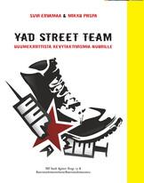 YAD Street Team - huumekriittistä kevytaktivismia nuorille