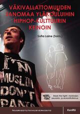Väkivallattomuuden sanomaa yläkouluihin hiphop-kulttuurin keinoin Break the Fight! -hankkeen seuranta- ja arviointitutkimus