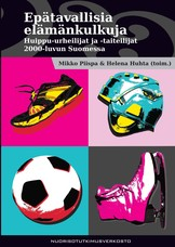Epätavallisia elämänkulkuja. Huippu-urheilijat ja -taiteilijat 2000-luvun Suomessa