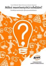 Miksi nuorisotyötä tehdään? Tietokirja nuorisotyön opetussuunnitelmasta