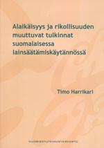 Alaikäisyys ja rikollisuuden muuttuvat tulkinnat suomalaisessa lainsäätämiskäytännössä