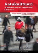 Katukulttuuri. Nuorisoesiintymiä 2000-luvun Suomessa