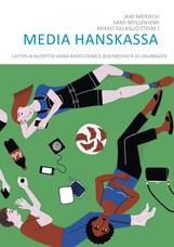 Media hanskassa. Lasten ja nuorten vapaa-aikatutkimus 2016 mediasta ja liikunnasta
