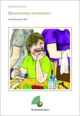 Monipolvinen hyvinvointi. Nuorisobarometri 2012