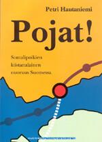 Pojat! Somalipoikien kiistanalainen nuoruus Suomessa