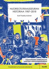 Nuorisotutkimusseuran historiaa 1987–2018. Vapaaehtoisten yhdistysinnosta sykkiväksi tutkimusorganisaatioksi