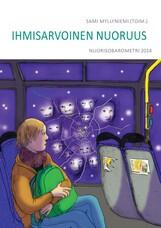 Ihmisarvoinen nuoruus. Nuorisobarometri 2014