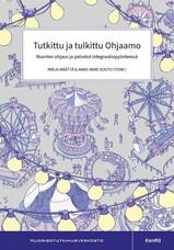 Tutkittu ja tulkittu Ohjaamo. Nuorten ohjaus ja palvelut integraatiopyörteessä -teoksen kansikuva.