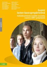 Suomi lasten kasvuympäristönä - Kahdeksantoista vuoden seuranta vuonna 1997 syntyneistä