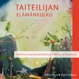 Taiteilijan elämänkulku. Tutkimus nuorista taiteilijoista 2000-luvun Suomessa